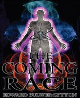 The Coming Race - Edward Bulwer-Lytton