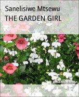 THE GARDEN GIRL - Sanelisiwe Mtsewu