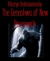 The Genoskwa of New Brunswick - Mostyn Heilmannovsky