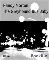 The Greyhound Bus Baby - Randy Norton