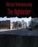 The Highlander - Mostyn Heilmannovsky