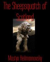 The Sheepsquatch of Scotland - Mostyn Heilmannovsky