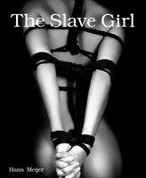 The Slave Girl - Hans Meijer