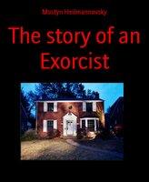 The Story of an Exorcist - Mostyn Heilmannovsky
