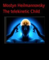 The Telekinetic Child - Mostyn Heilmannovsky