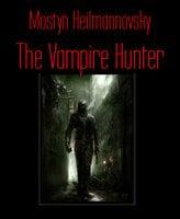 The Vampire Hunter - Mostyn Heilmannovsky