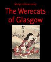 The Werecats of Glasgow - Mostyn Heilmannovsky