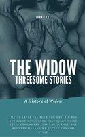 Threesome Stories: The Widow - Jarko Lee
