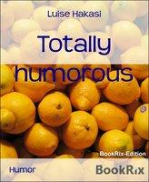 Totally Humorous - Luise Hakasi
