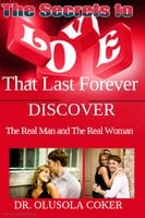 True Love: The Secrets to Love That Last Forever - Dr. Olusola Coker