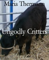 Ungodly Critters - Maria Thermann