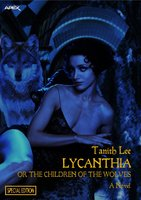 Lycanthia Or The Children Of The Wolves (Special Edition) - Tanith Lee