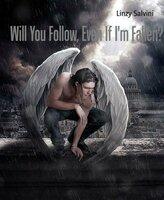 Will You Follow, Even If I'm Fallen? - Linzy Salvini