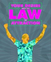 Your Desire and the Law of Attraction - Alexander King