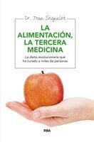Alimentación, la tercera medicina - Dr. Jean Seignalet