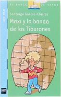 Maxi y la banda de los Tiburones - Santiago García Clairac