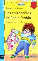 Los calzoncillos de Pablo Diablo - Francesca Simon
