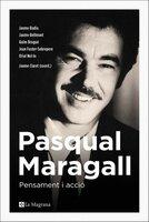 Pasqual Maragall. Pensament i acció - Jaume Claret