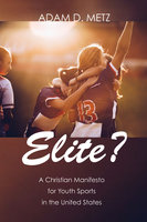 Elite? - Adam D. Metz