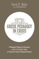 Greek Pedagogy in Crisis - David R. Miller