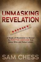 Unmasking Revelation - Sam Chess