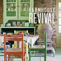 Farmhouse Revival - Susan Daley, Steve Gross