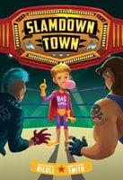 Slamdown Town (Slamdown Town Book 1) - Matthew Smith, Maxwell Nicoll