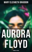 Aurora Floyd (Feminist Classic) - Mary Elizabeth Braddon