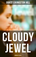 Cloudy Jewel (Romance Classic) - Grace Livingston Hill