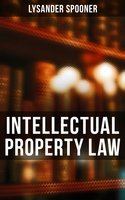 Intellectual Property Law - Lysander Spooner