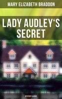 Lady Audley's Secret (Mystery Classic) - Mary Elizabeth Braddon