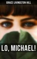 Lo, Michael! - Grace Livingston Hill