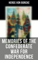 Memories of the Confederate War for Independence - Heros von Borcke
