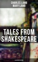 Tales from Shakespeare (Illustrated Edition) - Mary Lamb, Charles Lamb