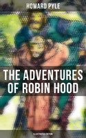The Adventures of Robin Hood (Illustrated Edition) - Howard Pyle