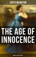 The Age of Innocence (World's Classics Series) - Edith Wharton