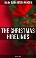 The Christmas Hirelings (Children's Book) - Mary Elizabeth Braddon