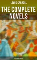The Complete Novels (Illustrated Edition)