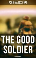 The Good Soldier (Historical Novel) - Ford Madox Ford