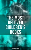 The Most Beloved Children's Books - Lewis Carroll Edition - Lewis Carroll, Henry Holiday, Harry Furniss