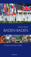 Get to know Baden-Baden: A Travel And Town Guide - Gereon Wiesehoefer, Manfred Söhner