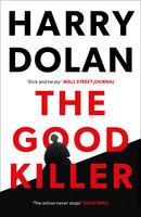 The Good Killer - Harry Dolan
