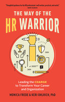 The Way of the HR Warrior - Monica Frede, Keri Ohlrich