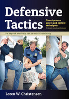 Defensive Tactics - Loren W. Christensen