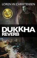 Dukkha Reverb - Loren W. Christensen