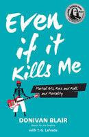 Even if it Kills Me - Donivan Blair