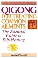 Qigong for Treating Common Ailments - Xu Xiangcai