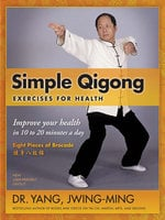 Simple Qigong Exercises for Health - Jwing-Ming Yang