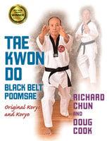 Taekwondo Black Belt Poomsae - Doug Cook, Richard Chun