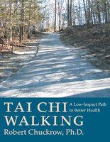 Tai Chi Walking - Robert Chuckrow